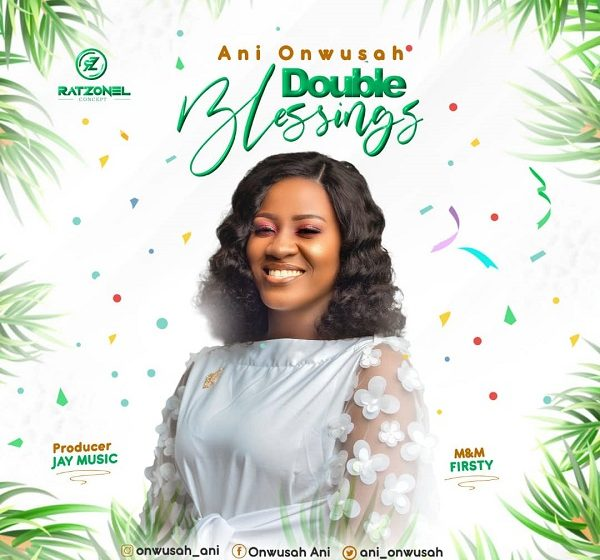 [Music]: Double Blessings – Ani Onwusah