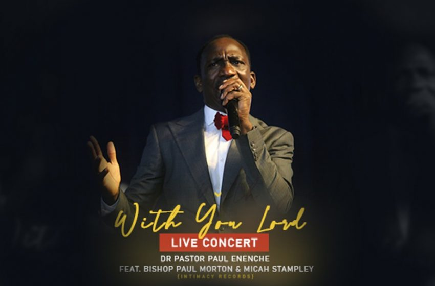 [Music + Video] With You Lord (Live) – Dr Paul Enenche Ft. Bishop Morton & Micah Stampley