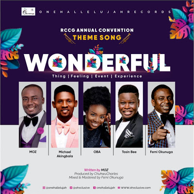[Music]: WONDERFUL – One Hallelujah Records Ft. MOZ, Femi Okunuga, Tosin Bee, Oba & Michael Akingbala