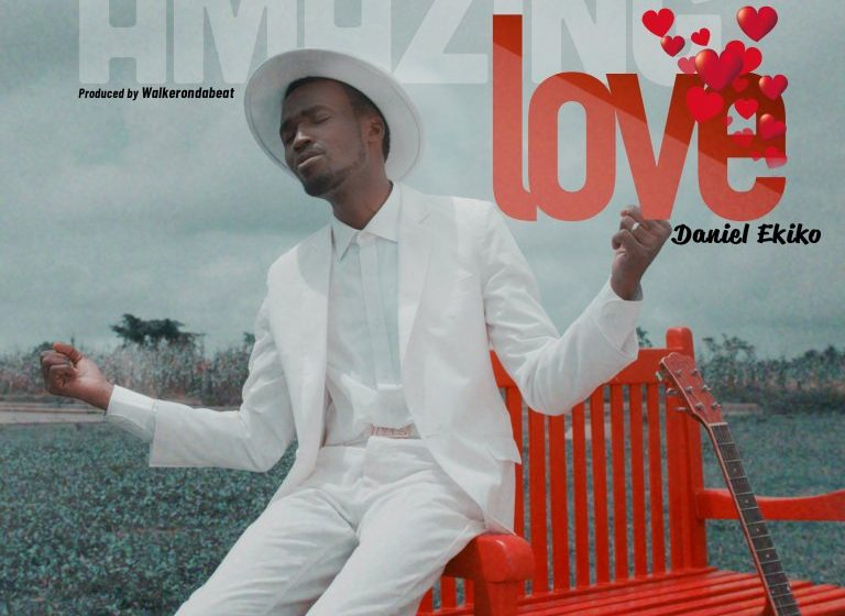 [Music]: Daniel Ekiko – Amazing Love