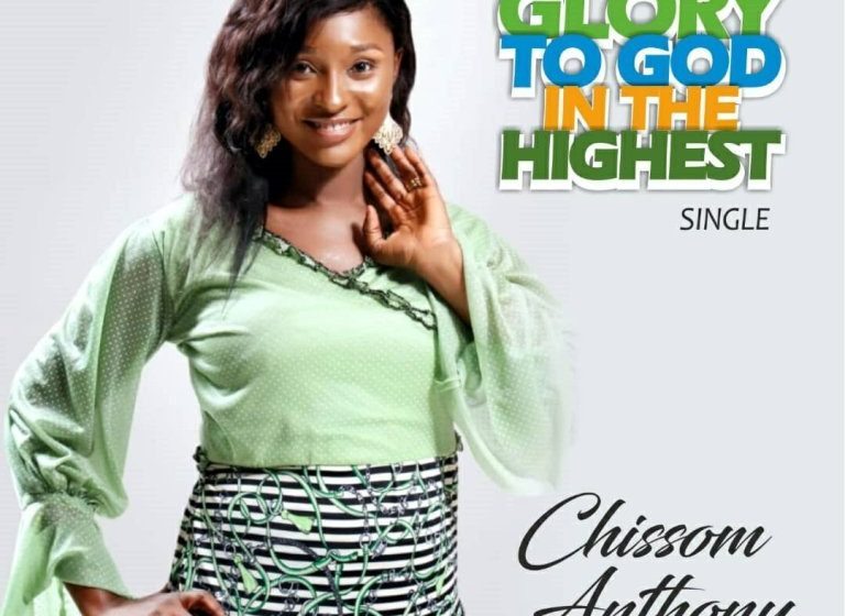 DOWNLOAD Music: Chissom Anthony – Glory To God In The Highest